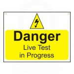 """Danger   Live Test in progress"" Sign 450 x 600mm"