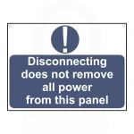 """Disconnecting does not remove all power.."" Sign 55 x 75mm"