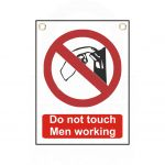 """Do not touch  Men Working"" Sign 200 x 150mm"