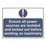 """Ensure all power sources are isolated and.."" Sign 55 x 75mm"