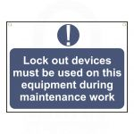 """Lockout devices must be  used on this.."" Sign 450 x 600mm"